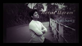 Download HERUA MOROM | Assamese Song | DAOHANG MP3 song and Music Video