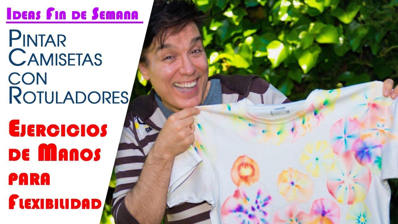 Ideas Semana, Pintar Camisetas con Rotuladores y Ejercicios de Manos Para Flexibilidad