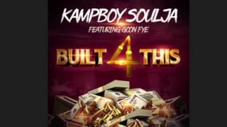 "KampBoy Soulja X Goon Fye ""Ain't Built For This"""