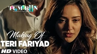 Making of TERI FARIYAD Song   | Tum Bin 2 | Neha Sharma, Aditya Seal, Aashim Gulati | T-Series