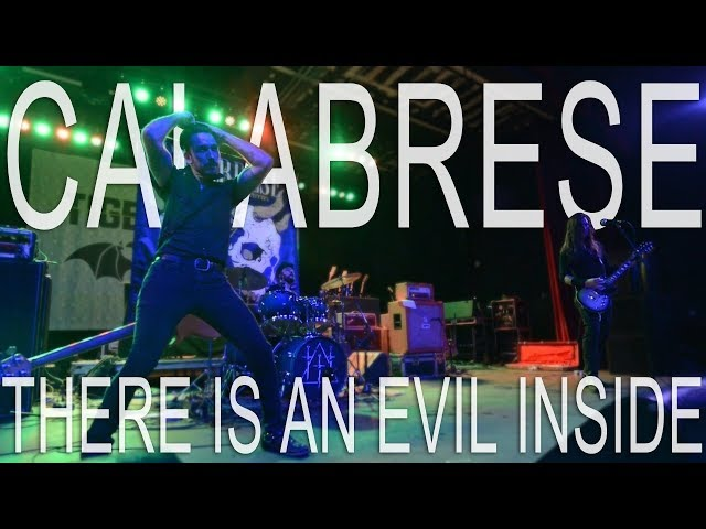 CALABRESE - There Is an Evil Inside   LIVE, RAW & EVIL   Tempe, AZ - 2016