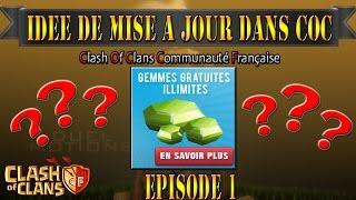ClashOfClans | IDEE DE MISE A JOUR AVENIR | EPISODE 1 | Thenatix971