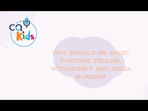 VIDEO: CQ Kids: Why Should We Avoid Fortune Telling