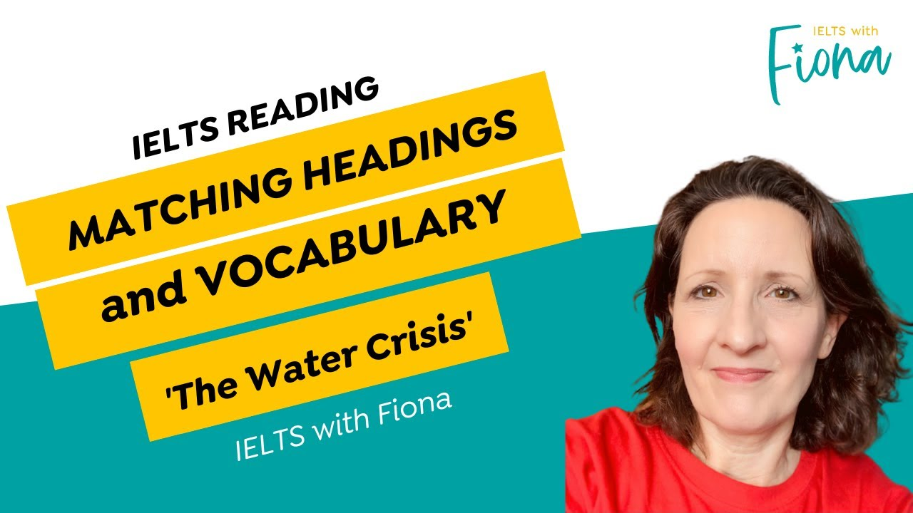 Matching headings to paragraphs - IELTS with Fiona