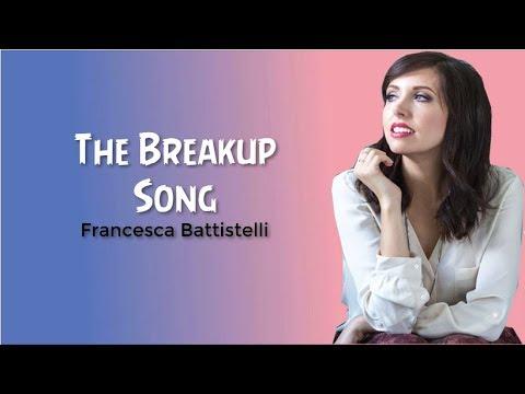 FRANCESCA BATTISTELLI - THE BREAKUP SONG [LYRICS]