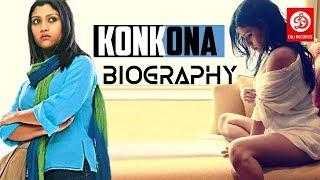 KONKONA SEN SHARMA BIOGRAPHY 2018||AGE| HEIGHT |WEIGHT|BIO