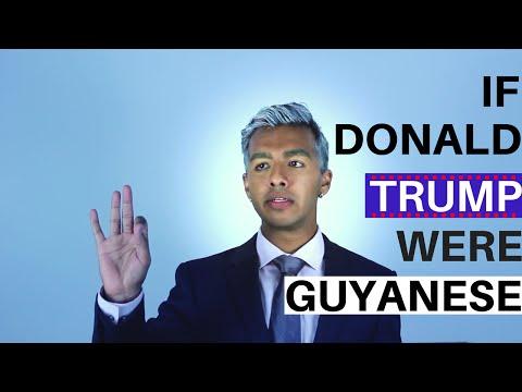 If Donald Trump Were Guyanese