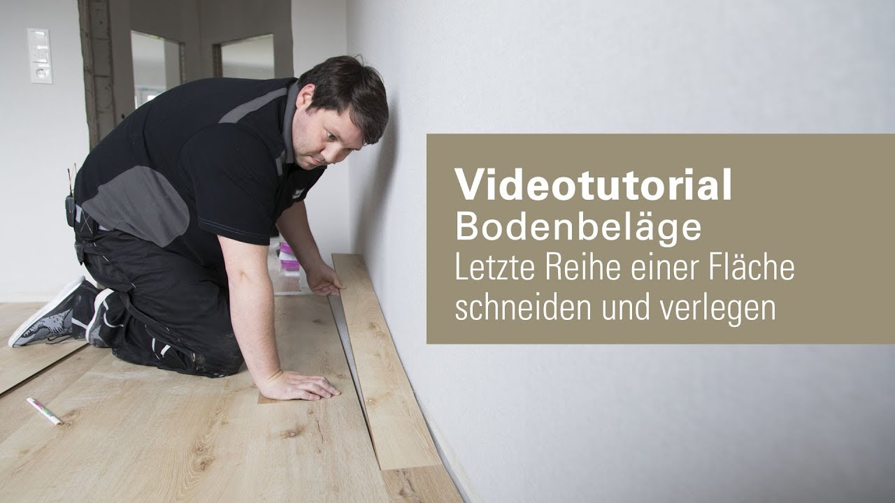 Laminat Vinylboden Designboden Letzte Reihe Schneiden Und Verlegen