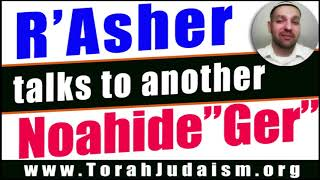R' Asher speaks to another Noahide