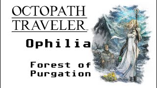 Octopath Traveler 126 - Forest of Purgation