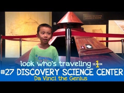 Discovery Science Center (Da Vinci the Genius): Look Who's Traveling