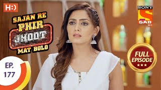 Sajan Re Phir Jhoot Mat Bolo - Ep 177 - Full Episode - 26th January, 2018