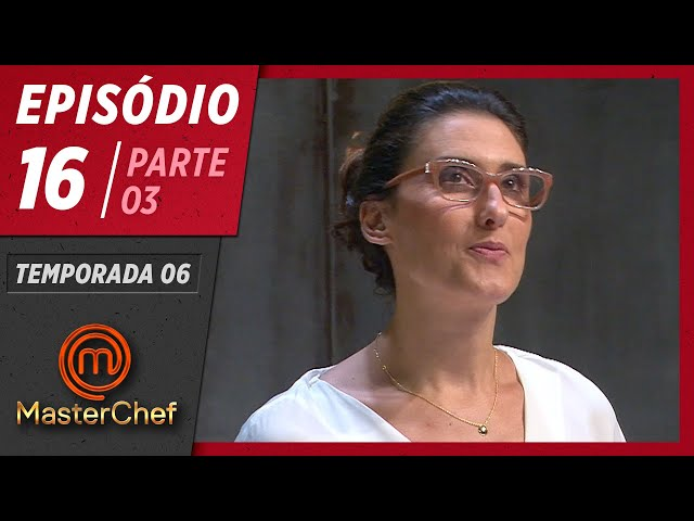 MASTERCHEF BRASIL (14/07/2019)   PARTE 3   EP 16   TEMP 06