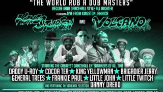 "Cocoa Tea World Rub- A -Dub Masters"" Direct From Jamaica King Stur-Gav & Volcano Hi-Power"