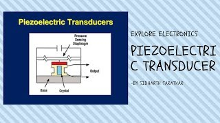 Piezoelectric transducer || Working || Application || Tutorial