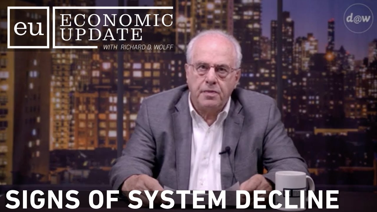 Economic Update: Signs of System Decline