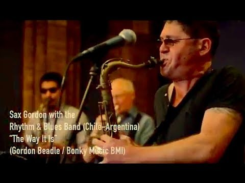 """""""The Way It Is"""" - Sax Gordon LIVE in Chile with the Rhythm & Blues Band - January 2018"""