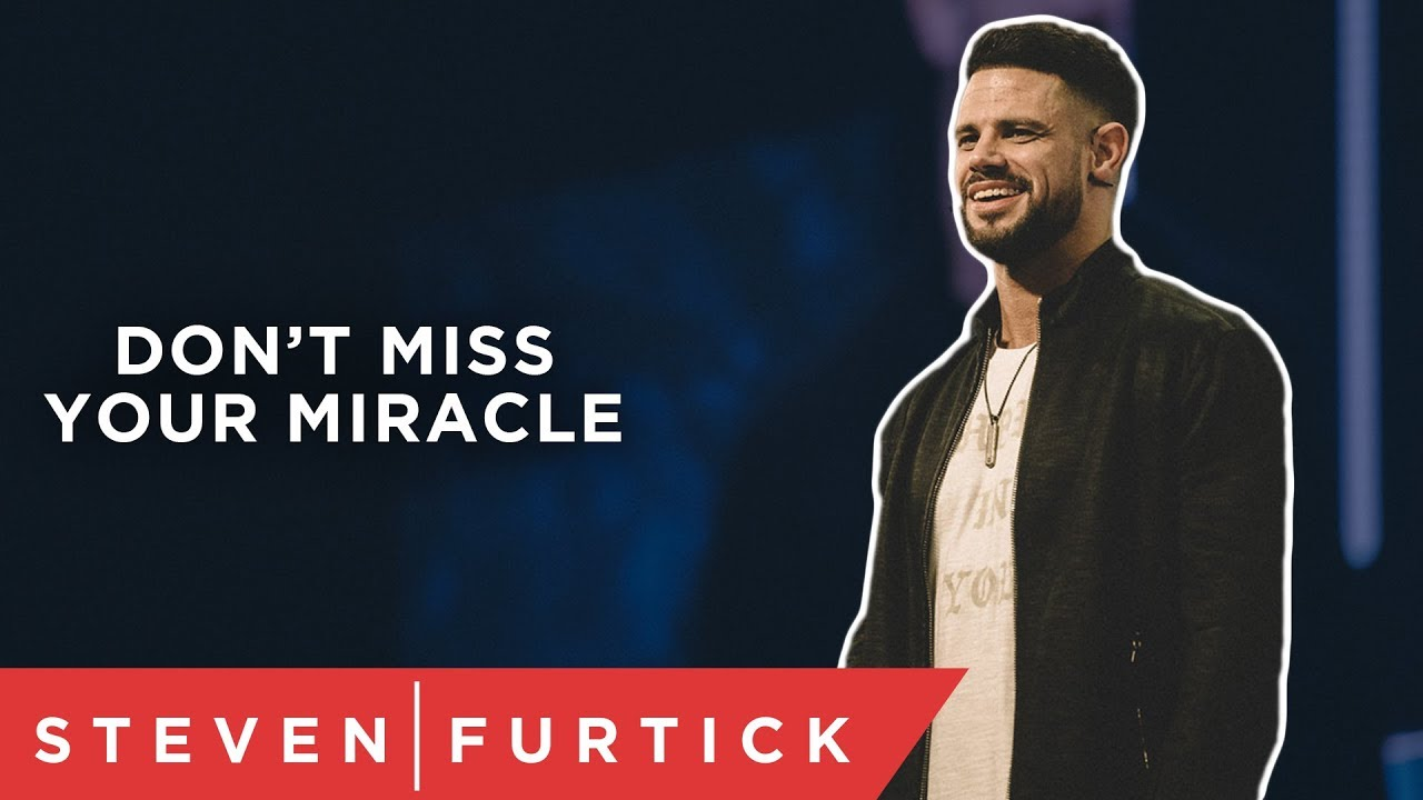 Don't Miss Your Miracle | Pastor Steven Furtick