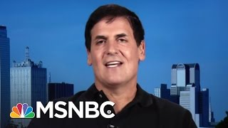 Billionaire Mark Cuban on Donald Trump | AM Joy | MSNBC