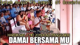 Damai Bersama Mu Betrand Peto Mengisi Acara Memeriahkan HARDIKNAS 2 Mei 2019 Kab Manggarai MP3