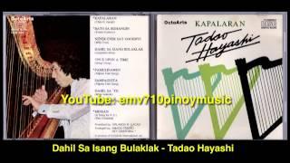 Dahil Sa Isang Bulaklak - Tadao Hayashi