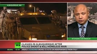 Police violence sparks riots in Albuquerque, New Mexico