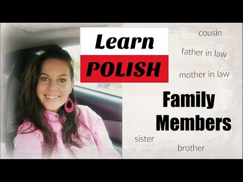 POLISH // FAMILY MEMBERS IN POLISH ( MOM , DAD ,MOTHER IN LAW, COUSIN ...)