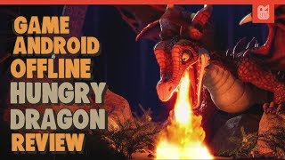Game Android Offline HD Terbaru! - Hungry Dragon Review