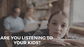 Parenting Advice - Are you listening to your kids? | Communication Skills