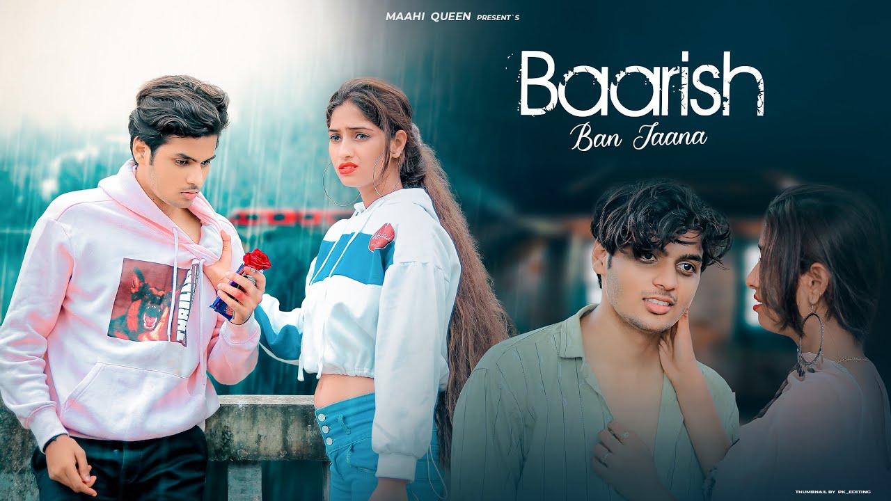 Baarish Ban Jaana | Sad Love Story | Payal Dev, Stebin Ben | Maahi Queen | Latest Sad Song 2021