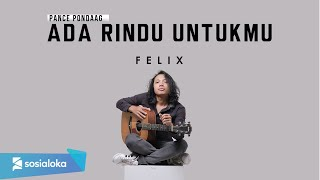 Download Lagu ADA RINDU UNTUKMU - PANCE PONDAAG | FELIX IRWAN mp3