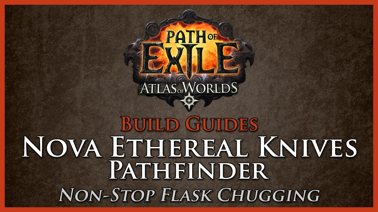 Path Of Exile: [26] Nova Ethereal Knives Pathfinder  Build Guide
