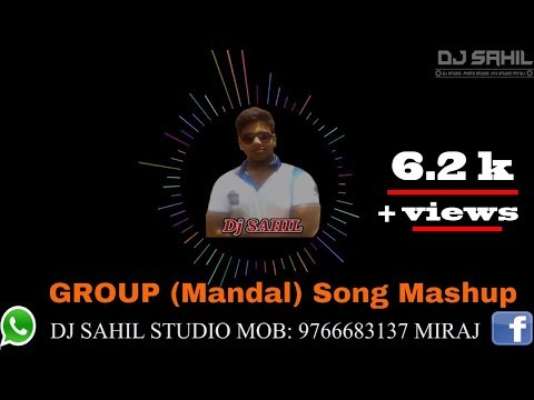 GROUP SONG MANDAL SONG  MASHUP MIX BY DJ SAHIL JAMADAR 9766683137 MIRAJ