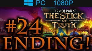 South Park The Stick Of Truth ENDING Walkthrough Part 24 [1080p HD] - No Commentary