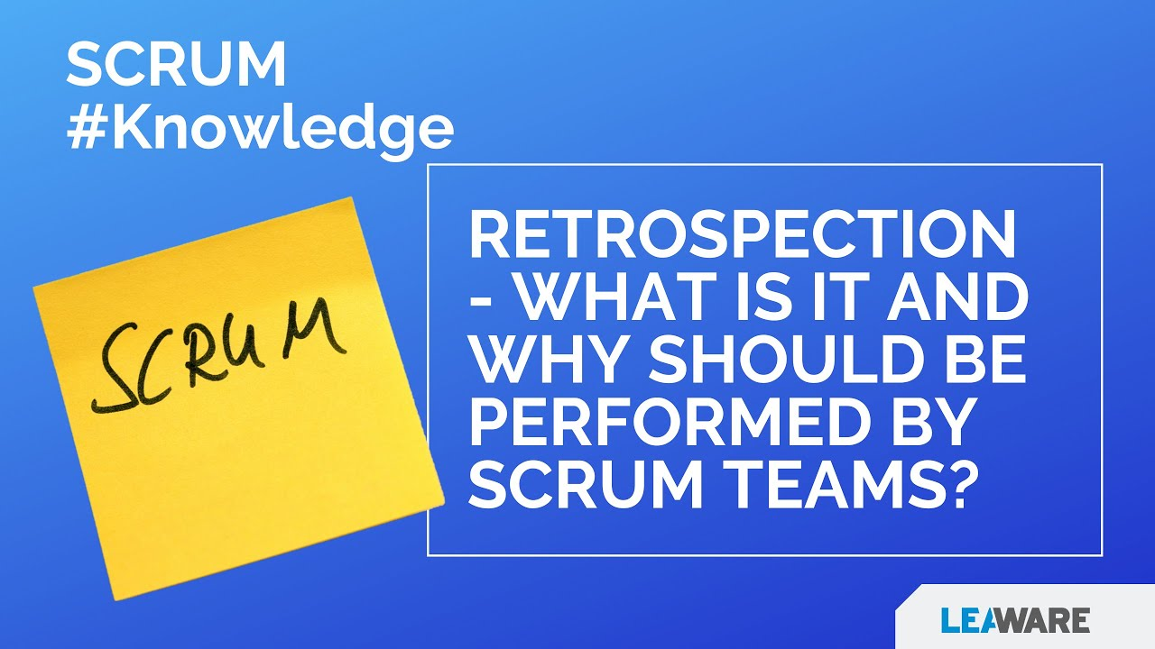 Retrospection - what is it, and why should be performed by scrum teams?