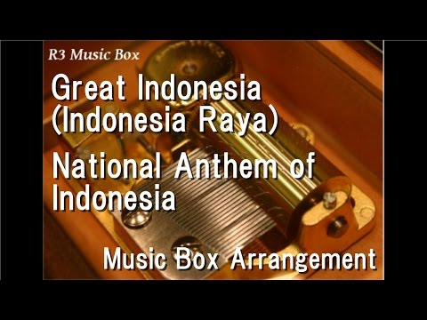 Great Indonesia Indonesia RayaNational Anthem of Indonesia  Box