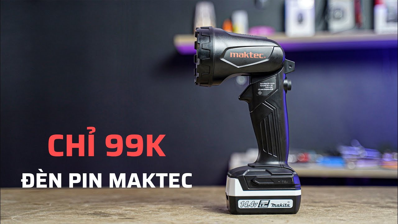 Đèn Pin Maktec MT001 Giá 99k | Thứ 5 Vui Vẻ (Mua Kèm Makita DF457, HP457, HP347, DF347)