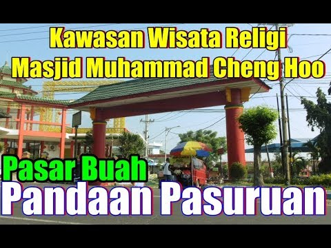 wisata-religi-masjid-muhammad-cheng-hoo-|-pasar-buah-pandaan-pasuruan