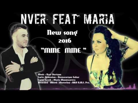Nver Davtyan feat Maria Mangasarova( MINE MINE  )NEW SONG 2016