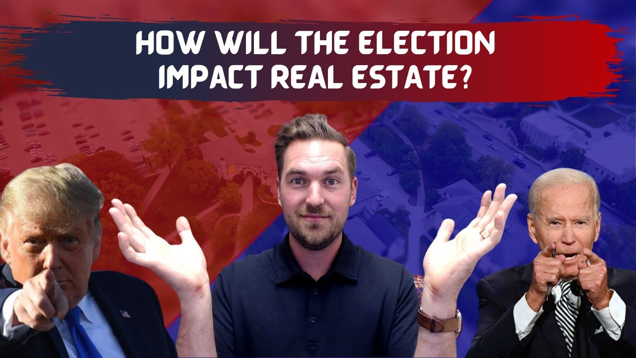 How will the election impact Real Estate? Real Information from the office