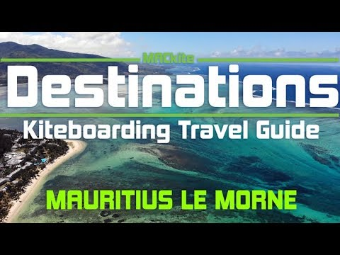 Kiteboarding Travel Guide:  Mauritius Le Morne- Destinations EP 15