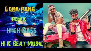 Gora Rang remix Inder Chahal FT Millind Gaba H K Beat Music High Bass