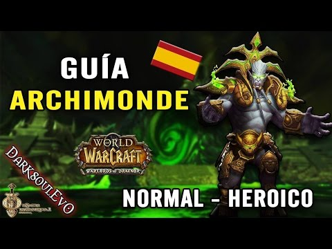Guía Archimonde | Normal - Heroico | Parche 6.2