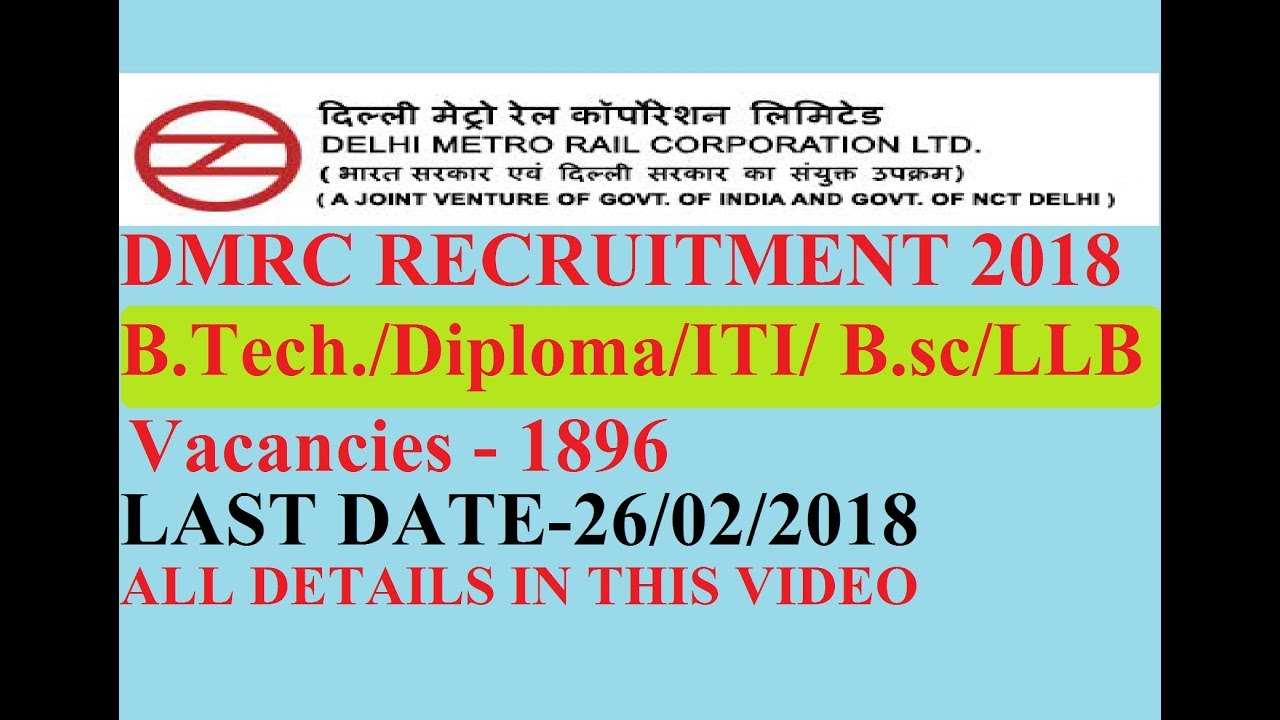 dmrc delhi metro recruitment post iti diploma  dmrc delhi metro recruitment 2018 1896 post iti diploma b tech b sc llb etc