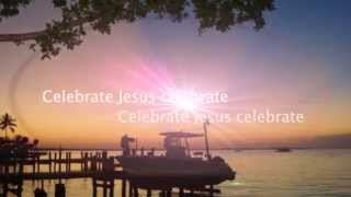 Celebrate Jesus (with lyrics) - Don Moen - Easter Song