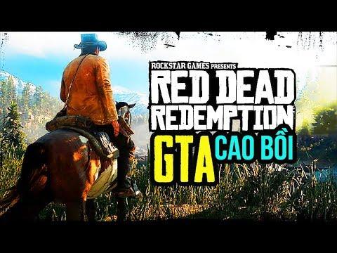 Red Dead Redemption #1: GTA PHIÊN BẢN CAO BỒI, GAME 10/10 !!!