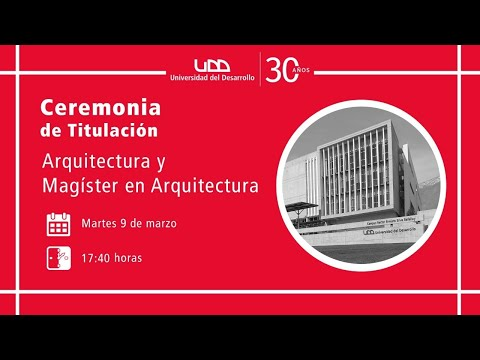 Ceremonia de Titulación Arquitectura y Magíster en Arquitectura