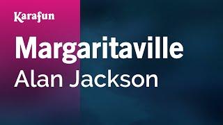 Karaoke Margaritaville - Alan Jackson *