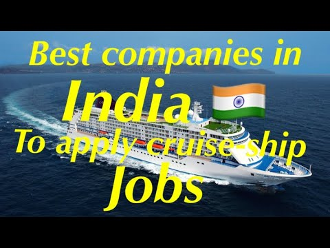 Companies In India For Cruise Ship Jobs, & How To Apply Online....