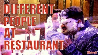 DIFFERENT PEOPLE AT RESTAURANT | Funny | | HRzero8 |